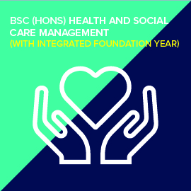 BSc (Hons) in Health and Social Care Management (with Integrated Foundation Year)