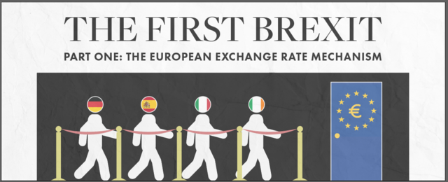 The First Brexit Part One European Exchange Rate Mechanism
